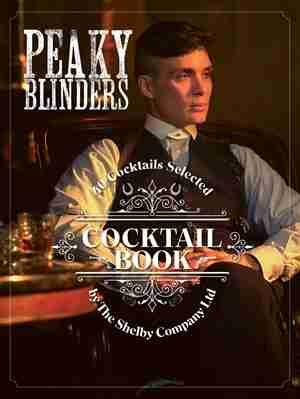 Peaky Blinders CocktIail Book